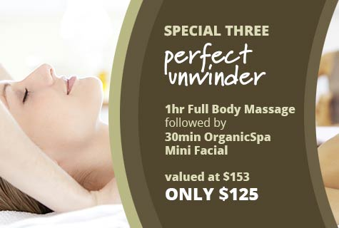 Special 3 - Perfect Unwinder, 1 Hour Full Body Massage followed by Organic Spa Mini Facial ~ only $125, valued at $153 (save $28)