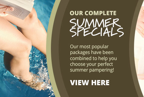 View our complete Summer Specials, Deals and Holiday Packages. Our most popular packages have been combined to help you choose your perfect holidays pampering.